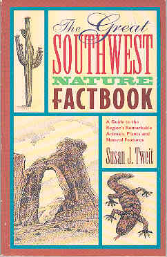 Image for The Great Southwest Nature Factbook: A Guide to the Region's Remarkable Animals, Plants, and Natural Features