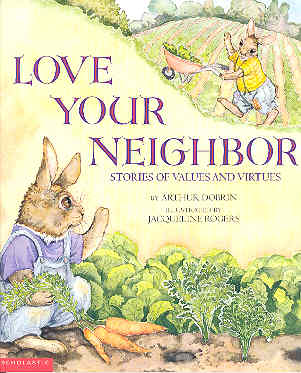 Image for Love Your Neighbors Stories of Values and Virtues