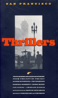 Image for San Francisco Thrillers: True Crimes and Dark Mysteries from the City by the Bay