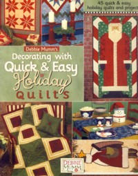 Image for Debbie Mumm's Decorating with Quick & Easy Holiday Quilts