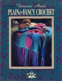 Image for Vanessa-Ann's Plain & Fancy Crochet