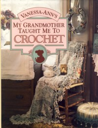 Image for Vanessa Ann's My Grandmother Taught Me to Crochet