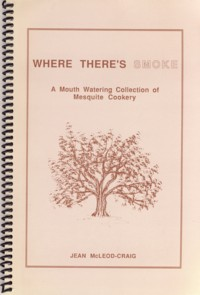 Image for Where There's Smoke A Mouth Watering Collection of Mesquite Cookery