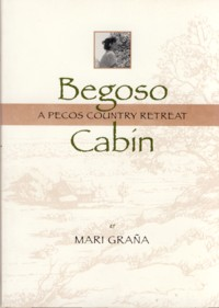 Image for Begoso Cabin : A Pecos Country Retreat