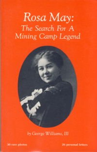 Image for Rosa May: The Search for a Mining Camp Legend