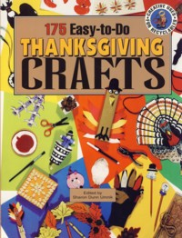 Image for 175 Easy-to-Do Thanksgiving Crafts : A Harvest of Crafts