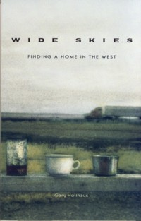 Image for Wide Skies: Finding a Home in the West