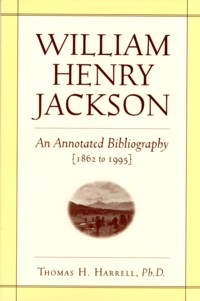 Image for William Henry Jackson: An Annotated Bibliography {1862 to 1995}