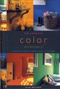 Image for The Complete Color Directory : A Practical Guide to Using Color in Your Home