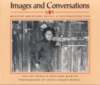 Image for Images and Conversations: Mexican Americans Recall a Southwestern Past