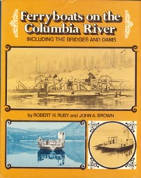 Image for Ferryboats on the Columbia River Including the Bridges and Dams