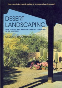 Image for Desert Landscaping : How to Start and Maintain a Healthy Landscape in the Southwest