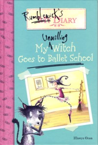 Image for Rumblewick's Diary My Unwilling Witch Goes to Ballet School