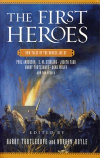 Image for The First Heroes: New Tales of the Bronze Age