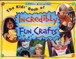 Image for The Kids' Book of Incredibly Fun Crafts