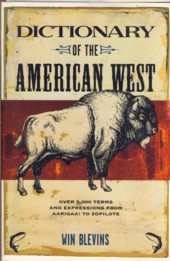 Image for Dictionary of the American West: Over 5,000 Terms and Expressions from Aarigaa! to Zopilote