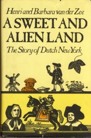 Image for A Sweet and Alien Land: The Story of Dutch New York