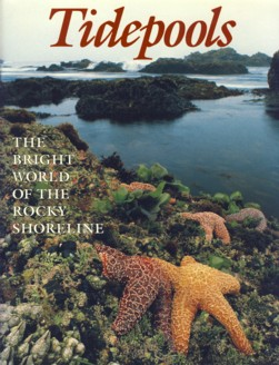 Image for Tidepools : The Bright World of the Rocky Shoreline