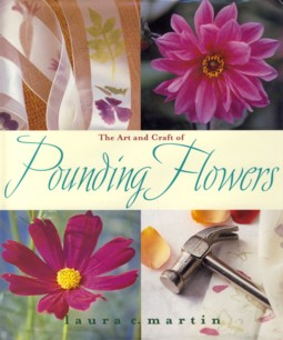 Image for The Art and Craft of Pounding Flowers