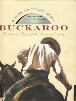Image for Buckaroo: Visions and Voices of the American Cowboy/Including 1 Cd