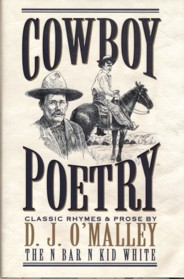 Image for Cowboy Poetry: Classic Rhymes and Prose by D.J. O'Malley, the N Bar N Kid White, 1868-1943