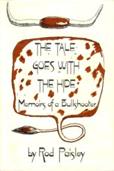Image for The Tale Goes With the Hide Memoirs of a Bullshooter