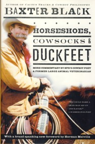 Image for Horseshoes, Cowsocks, and Duckfeet : More Commentary by NPR's Cowboy Poet and Former Large Animal Veterinarian