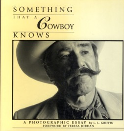 Image for Something That a Cowboy Knows: A Photographic Essay