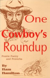 Image for One Cowboy's Roundup: Prairie Poetry and Proverbs