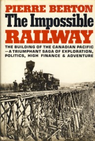 Image for The Impossible Railway: The Building of the Canadian Pacific