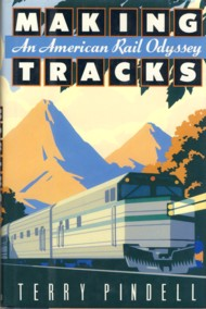 Image for Making Tracks: An American Rail Odyssey