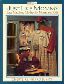 Image for Just Like Mommy: Easy Matching Clothes for Moms and Kids