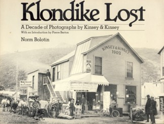 Image for Klondike Lost: A Decade of Photographs by Kinsey and Kinsey