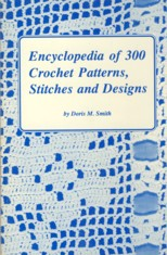 Image for Encyclopedia of 300 Crochet Patterns, Stitches and Designs