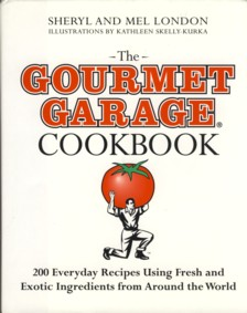 Image for The Gourmet Garage Cookbook: 200 Everyday Recipes Using Fresh and Exotic Ingredients from Around the World
