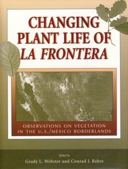 Image for Changing Plant Life of La Frontera Observations on Vegetation in the US/Mexico Borderlands