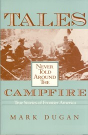 Image for Tales Never Told Around the Campfire: True Stories of Frontier America