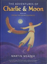 Image for The Adventures of Charlie & Moon Book One Facing the Quincequonces