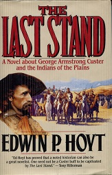 Image for The Last Stand: A Novel About George Armstrong Custer and the Indians of the Plains
