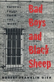 Image for Bad Boys and Black Sheep: Fateful Tales from the West