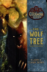 Image for The Wolf Tree The Clockwork Dark 2