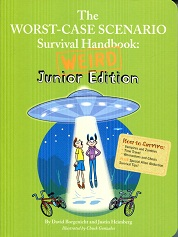 Image for The Worst-Case Scenario Survival Handbook Weird Junior Edition