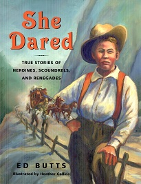 Image for She Dared: True Stories of Heroines, Scoundrels, And Renegades