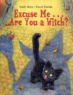 Image for Excuse Me are You A Witch?