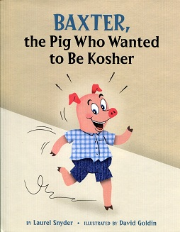 Image for Baxter, the Pig Who Wanted to be Kosher