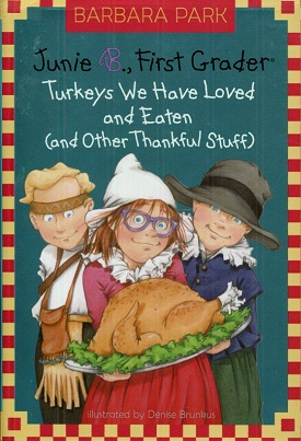Image for Junie B., First Grader: Turkeys We Have Loved and Eaten (and Other Thankful Stuff)