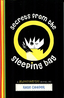 Image for Secrets from the Sleeping Bag: A Blogtastic! Novel