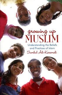 Image for Growing up Muslim : Understanding the Beliefs and Practices of Islam