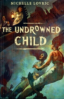 Image for The Undrowned Child