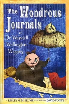 Image for The Wondrous Journals of Dr. Wendell Wellington Wiggins